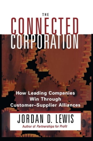 Connected Corporation How Leading Companies Manage Customer-Supplier All
