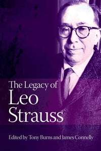 The Legacy of Leo Strauss