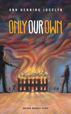 Only Our Own by Anne Henning Jocelyn