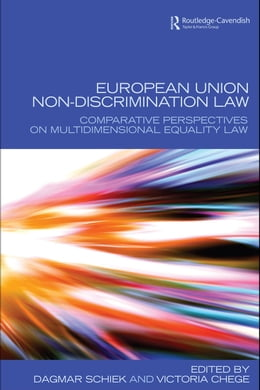 Book European Union Non-Discrimination Law: Comparative Perspectives on Multidimensional Equality Law by Schiek, Dagmar