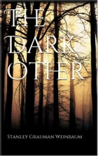 The Dark Other by Stanley Grauman Weinbaum