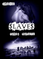 Slaves, Tome 2 : Prophétie by Amheliie