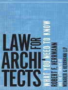 Law for Architects: What You Need to Know by Robert F. Herrmann