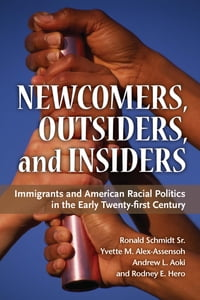 Newcomers, Outsiders, and Insiders: Immigrants and American Racial Politics in the Early Twenty…