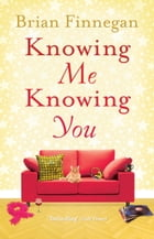 Knowing Me, Knowing You by Brian Finnegan
