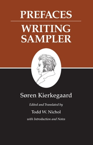 Kierkegaard's Writings,  IX Prefaces: Writing Sampler