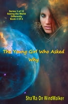 The Young Girl Who Asked Why by Sha'Ra On WindWalker