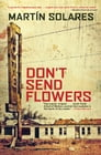 Don't Send Flowers Cover Image