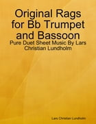 Original Rags for Bb Trumpet and Bassoon - Pure Duet Sheet Music By Lars Christian Lundholm by Lars Christian Lundholm