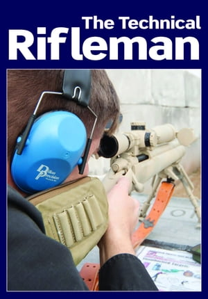 The Technical Rifleman Wayne van Zwoll explains long range rifle shooting techniques,  optics,  ammunition and ballistics
