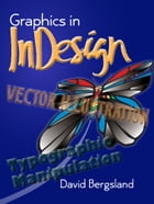 Graphics In InDesign by David Bergsland