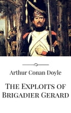 The Exploits of Brigadier Gerard by Arthur Conan Doyle