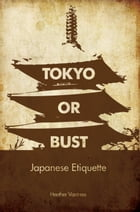 Tokyo Or Bust by Heather Vantress