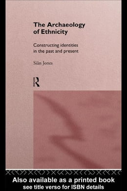 Book The Archaeology of Ethnicity by Jones, Sian