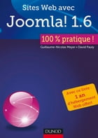 Sites Web avec Joomla ! 1.6 : 100% pratique