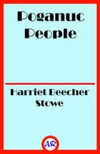 Poganuc People (Illustrated): Their Loves and Lives by Harriet Beecher Stowe