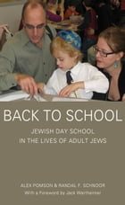 Back to School: Jewish Day School in the Lives of Adult Jews by Alex Pomson