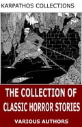 9781537825847 - Edgar Allan Poe, Mary Shelley, Nathaniel Hawthorne, Robert Louis Stevenson: The Collection of Classic Horror Stories - Kniha