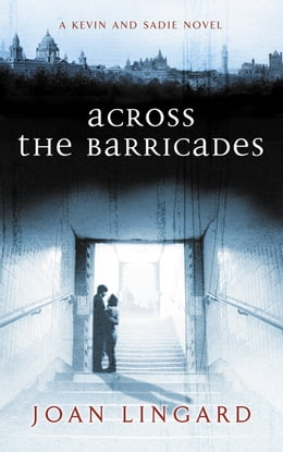 Book Across the Barricades: A Kevin and Sadie Story by Joan Lingard