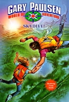 SKYDIVE: World of Adventure Series, Book 11 by Gary Paulsen
