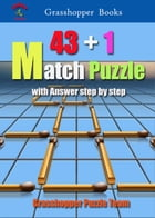 43+1 Match Puzzle: with Answer step by step by Grasshopper Puzzle Team