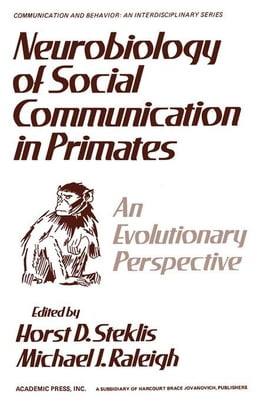 Book Neurobiology of Social Communication In Primates: An Evolutionary Perspective by Steklis, Horest