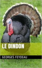 Le dindon by Georges Feydeau