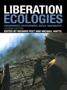 Liberation Ecologies: Environment, Development and Social Movements