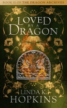 Loved by a Dragon by Linda K. Hopkins