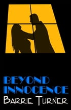 Beyond Innocence by Barrie Turner