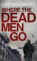 Where the Dead Men Go 31584d7b-7921-4b30-b4a3-45734c656fc5