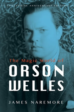 Book The Magic World of Orson Welles by James Naremore
