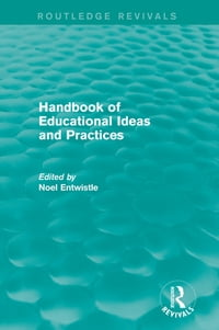 Handbook of Educational Ideas and Practices (Routledge Revivals)