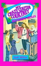 My Crazy Cousin Courtney Returns Again by Judi Miller