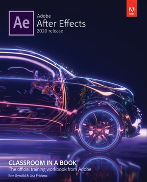 Adobe After Effects Classroom in a Book (2020 release) by Lisa Fridsma