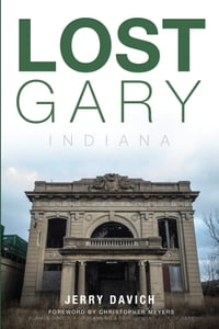 Lost Gary, Indiana