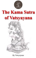 The Kama Sutra of Vatsyayana (FREE Audiobook Included!) by Vatsyayana
