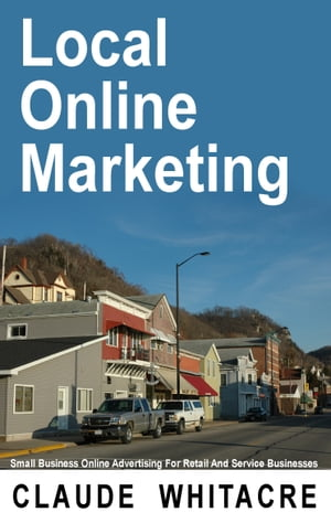 Local Online Marketing by Claude Whitacre