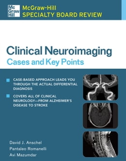 Book McGraw-Hill Specialty Board Review Clinical Neuroimaging: Cases and Key Points by Anschel, David