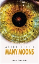 Many Moons by Alice Birch