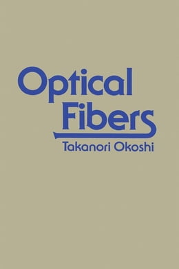 Book Optical Fibers by Okoshi, Takanori