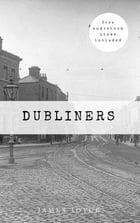 Dubliners [Free Audiobook Links Included] by James Joyce