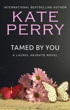 Tamed By You: BOOK 7 by Kate Perry