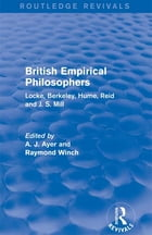 British Empirical Philosophers (Routledge Revivals): Locke, Berkeley, Hume, Reid and J. S. Mill…