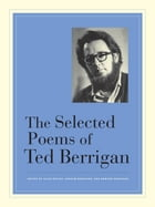 The Selected Poems of Ted Berrigan by Ted Berrigan