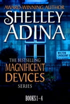 Magnificent Devices: Books 1-4 Quartet: Four steampunk adventure novels in one set by Shelley Adina