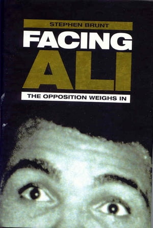 Facing Ali The Opposition Weighs In