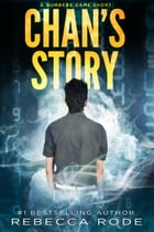 Chan's Story: A Numbers Game Short: Numbers Game Saga by Rebecca Rode