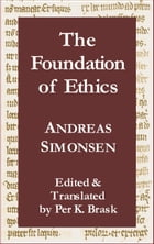 The Foundation of Ethics by Per K. Brask