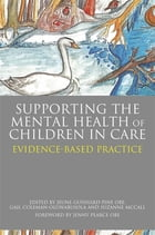 Supporting the Mental Health of Children in Care: Evidence-Based Practice